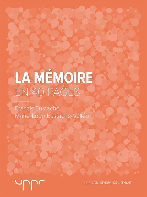 La mémoire - En 40 pages