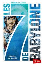 Vente Livre Numérique : Les 7 de Babylone (T2) : L'Ombre de Gandhi - Lecture roman jeunesse fantastique - Dès 10 ans  - Taï-Marc LE THANH