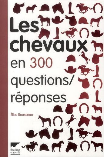 Les Chevaux En 300 Questions/Reponses
