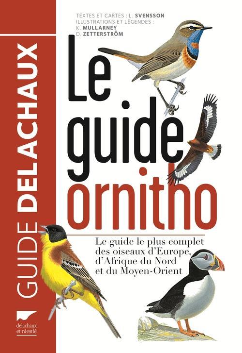 le guide ornitho ; le guide le plus complet des oiseaux d'Europe, d'Afrique du Nord et du Moyen-Orient