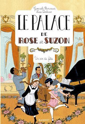 Le palace de Rose et Suzon : un air de fête