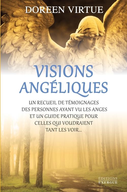 Visions angéliques ; un recueil de témoignages des personnes ayant vu les anges et un guide pratique pour celles qui voudraient tant les voir...