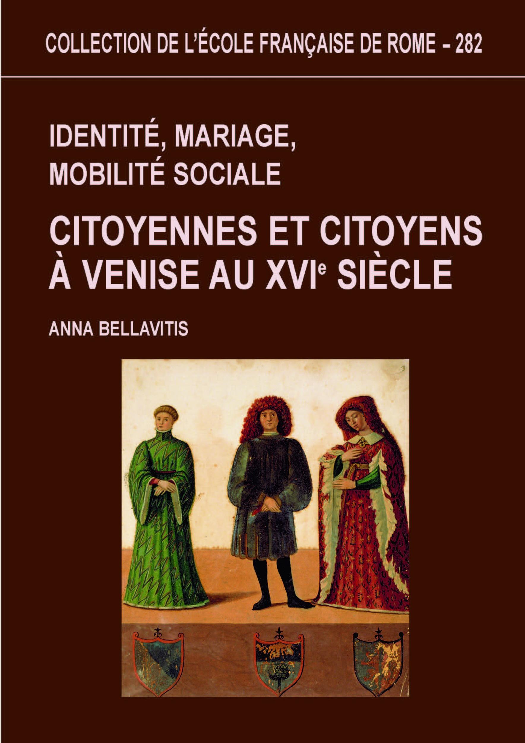 Identité, mariage, mobilité sociale ; citoyennes et citoyens à Venise au XVIe siècle