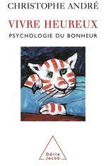 Vente EBooks : Vivre heureux  - Christophe Andre