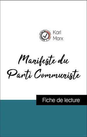 Analyse de l'oeuvre : Manifeste du Parti Communiste (résumé et fiche de lecture plébiscités par les enseignants sur fichedelecture.fr)