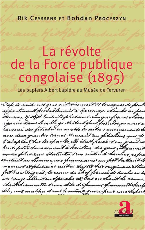 La révolte de la force publique congolaise (1895) ;  les papiers Albert Lapière au musee deTtervuren