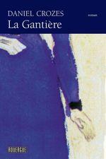 Vente EBooks : La Gantière  - Daniel Crozes
