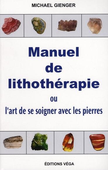 Manuel de lithothérapie ; ou l'art de soigner