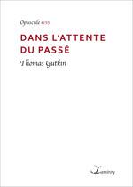 Vente EBooks : Dans l'attente du passé  - Thomas Gutkin