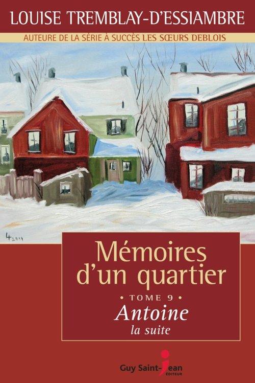 Vente Livre Numérique : Mémoires d'un quartier, tome 9  - Louise Tremblay d'Essiambre