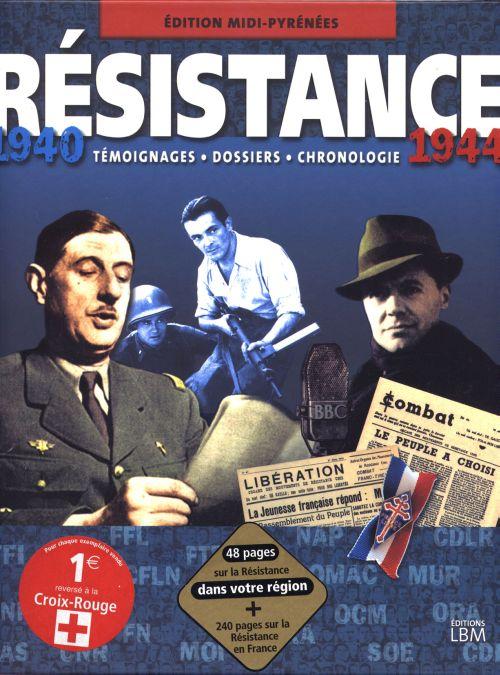 résistance 1940-1944 ; témoignages, dossiers, chronologie
