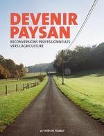 Couverture de Devenir Paysan. Reconversions Professionnelles Vers L'Agriculture.
