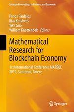 Mathematical Research for Blockchain Economy  - Ilias Kotsireas - Yike Guo - Panos Pardalos - William Knottenbelt