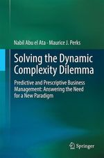Solving the Dynamic Complexity Dilemma  - Nabil Abu el Ata - Maurice J. Perks
