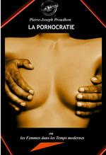 Vente EBooks : La Pornocratie : ou Les femmes dans les temps modernes. [Nouv. éd. revue et mise à jour].  - Pierre-Joseph Proudhon