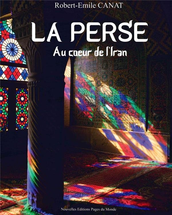Iran ; mémoires persannes