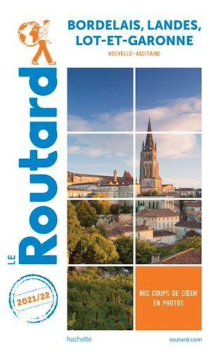 Guide du Routard ; Bordelais, Landes, Lot-et-Garonne (Nouvelle-Aquitaine) (édition 2021/2022)