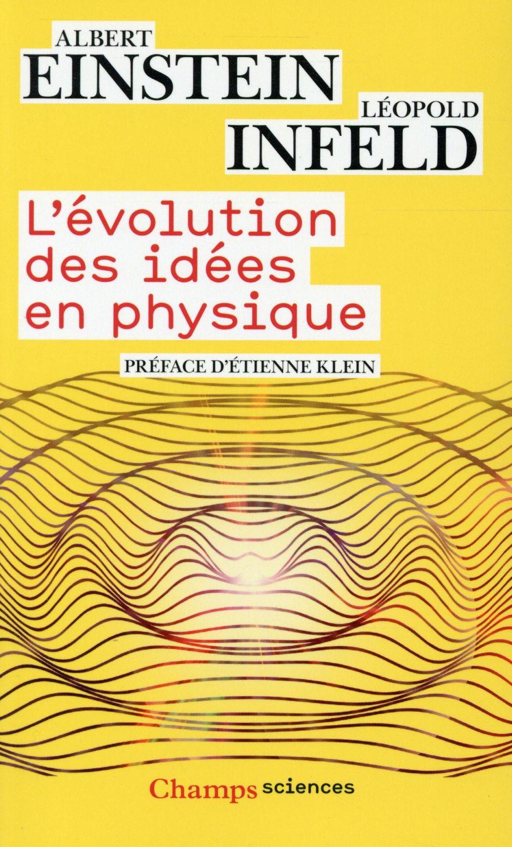 L'EVOLUTION DES IDEES EN PHYSIQUE - DES PREMIERS CONCEPTS AUX THEORIES DE LA RELATIVITE ET DES QUANT