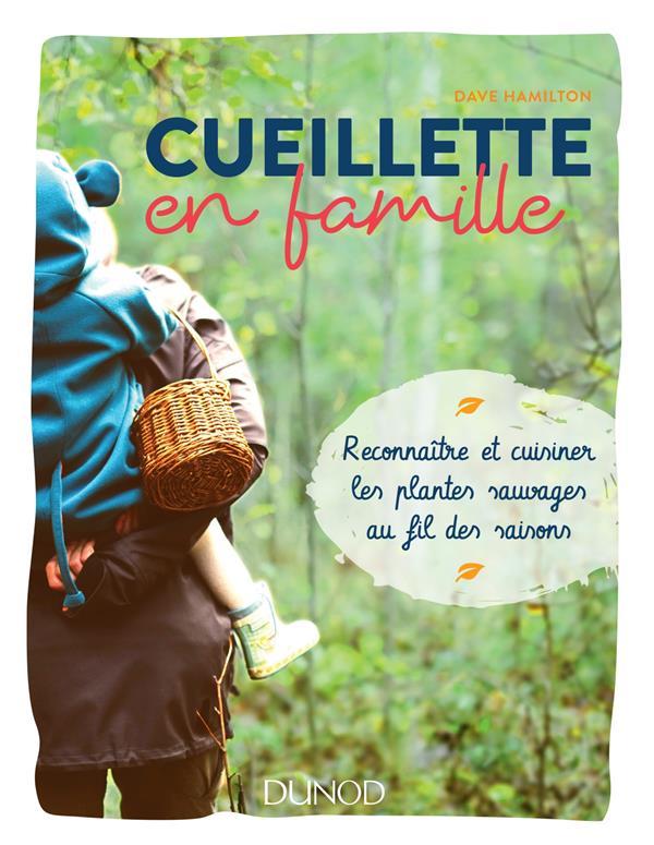 Cueillette en famille ; reconnaître et cuisiner les plantes sauvages au fil des saisons