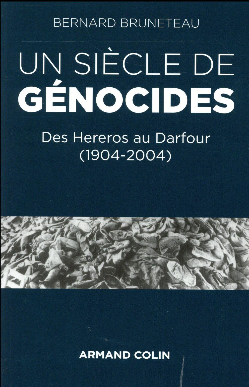 Un siècle de génocides ; des Hereros au Darfour (1904-2004)