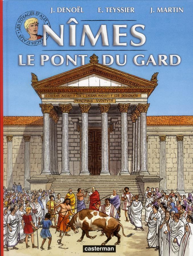 Les voyages d'Alix ; Nîmes et le pont du Gard