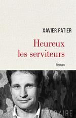 Vente Livre Numérique : Heureux les serviteurs  - Xavier Patier