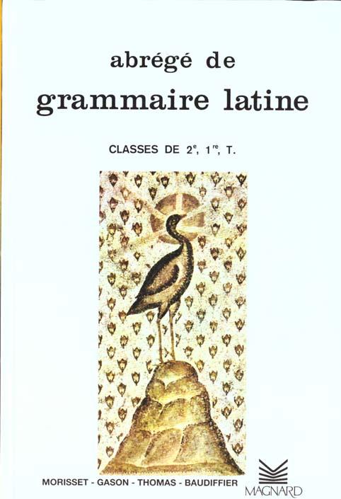 Abrégé de grammaire latine ; classes de 2de, 1re, terminale