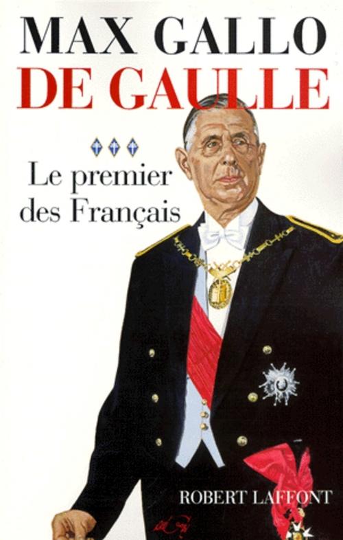 De Gaulle t.3 ; le premier des Français