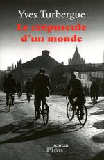 Vente Livre Numérique : Le crépuscule d'un monde  - Yves Turbergue