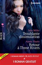 Troublante dissimulation ; retour à Three Rivers ; passion pour un privé