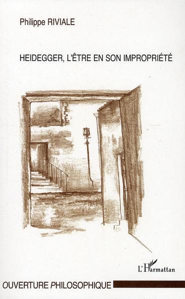 Heidegger l'être en son impropriété