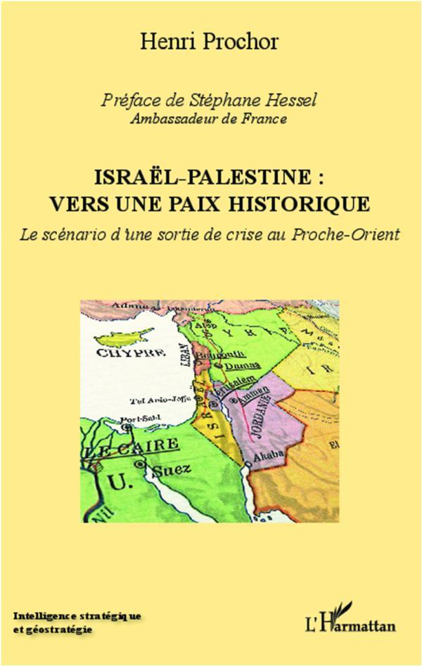Israël-Palestine : vers une paix historique ; le scénario d'une sortie de crise au Proche-Orient