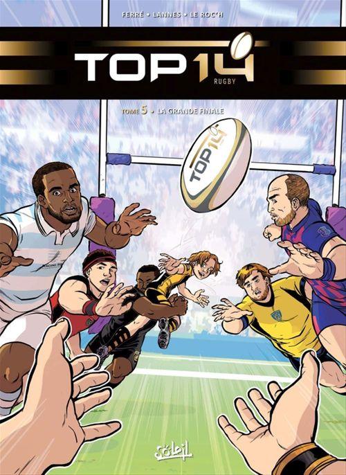 Top 14 T.5 ; la grande finale