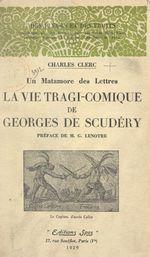 La vie tragi-comique de Georges de Scudéry  - Charles Clerc