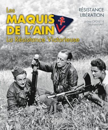Les maquis de l'Ain ; la Résistance victorieuse