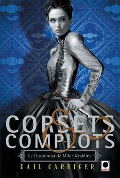 Le pensionnat de Mlle Géraldine t.2 ; corsets & complots