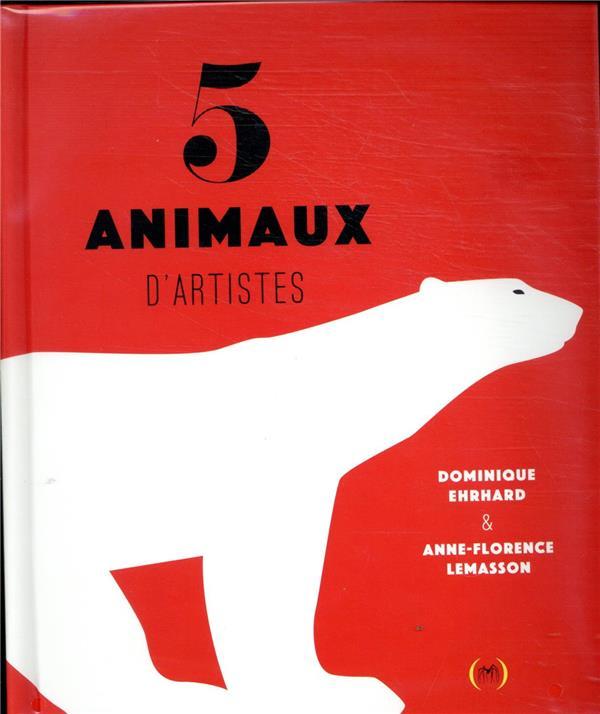5 animaux d'artistes