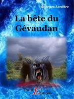 La bête du Gévaudan  - Georges Lenotre
