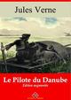 Le Pilote du Danube - suivi d'annexes  - Jules Verne (1828-1905)