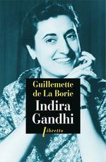 Indira Gandhi  - Guillemette de la Borie
