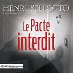 Vente AudioBook : Le Pacte interdit  - Henri Bellotto