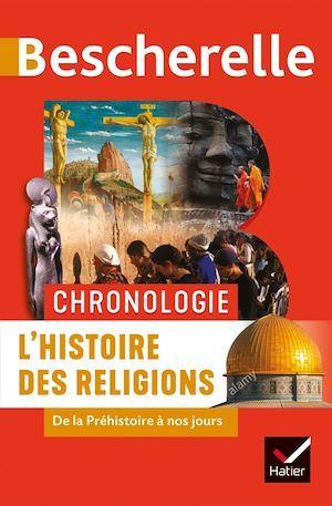 Bescherelle ; chronologie ; l'histoire des religions de la Préhistoire à nos jours