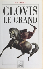 Vente Livre Numérique : Clovis le Grand  - Ivan Gobry