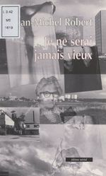Vente EBooks : Je ne serai jamais vieux  - Jean-Michel Robert