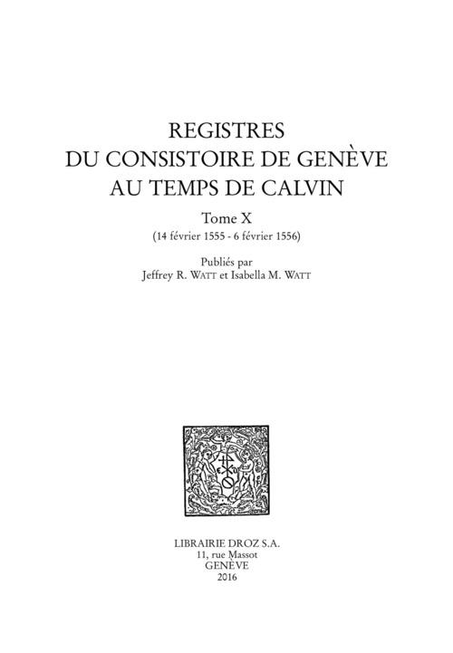 Registres du consistoire de geneve au temps de calvin. tome x