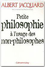 Vente Livre Numérique : Petite philosophie à l'usage des non - philosophes  - Albert Jacquard - Huguette Planès