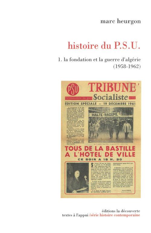 Histoire du PSU t.1 ; la fondation et la guerre d'Algérie