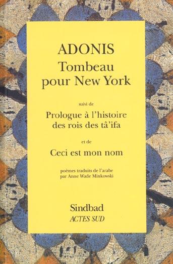 Tombeau Pour New-York ; Prologue A L'Histoire Des Rois Des Ta'Ifa ; Ceci Est Mon Nom
