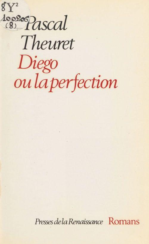 Diego ou la Perfection
