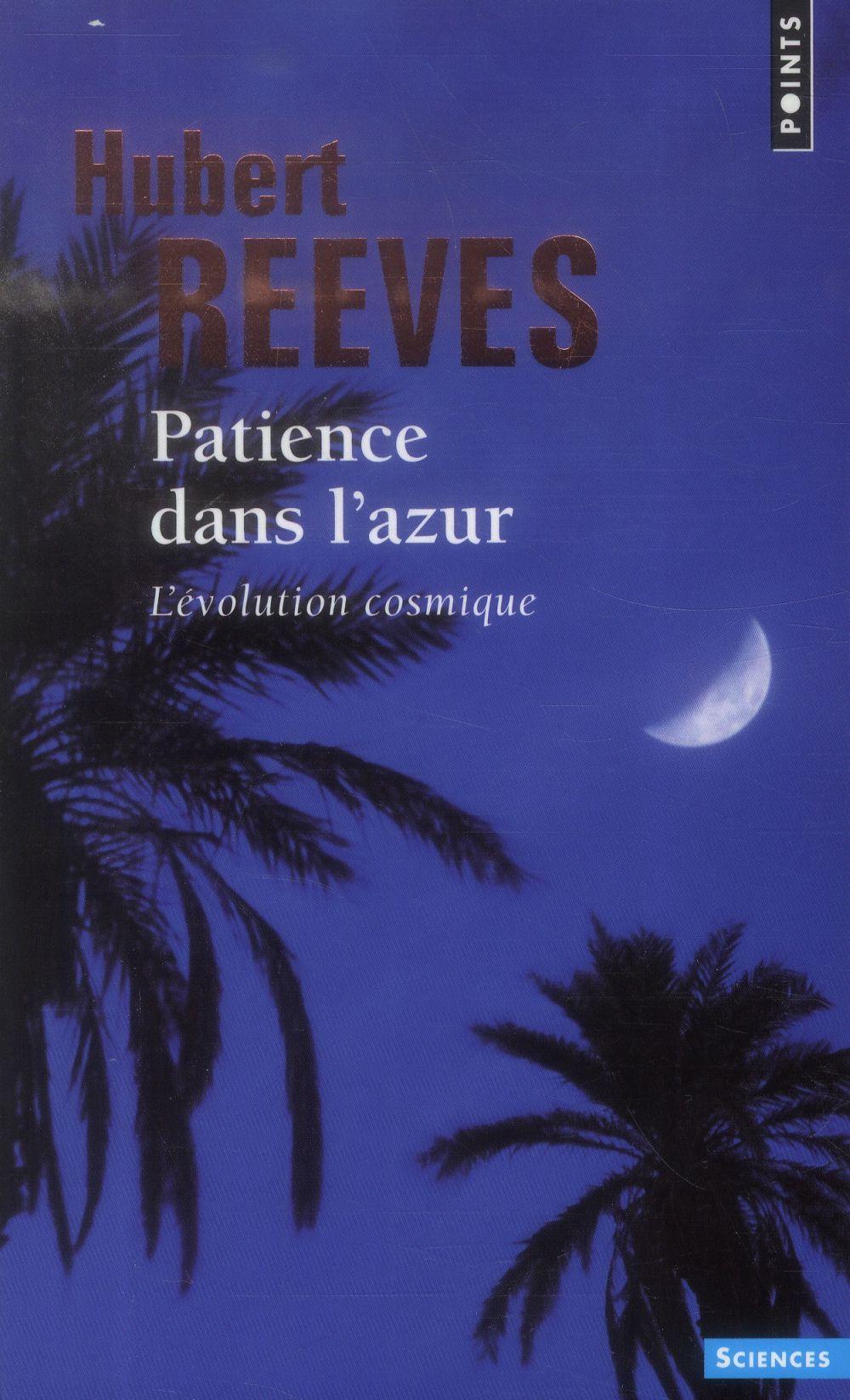 Patience Dans L'Azur ; L'Evolution Cosmique